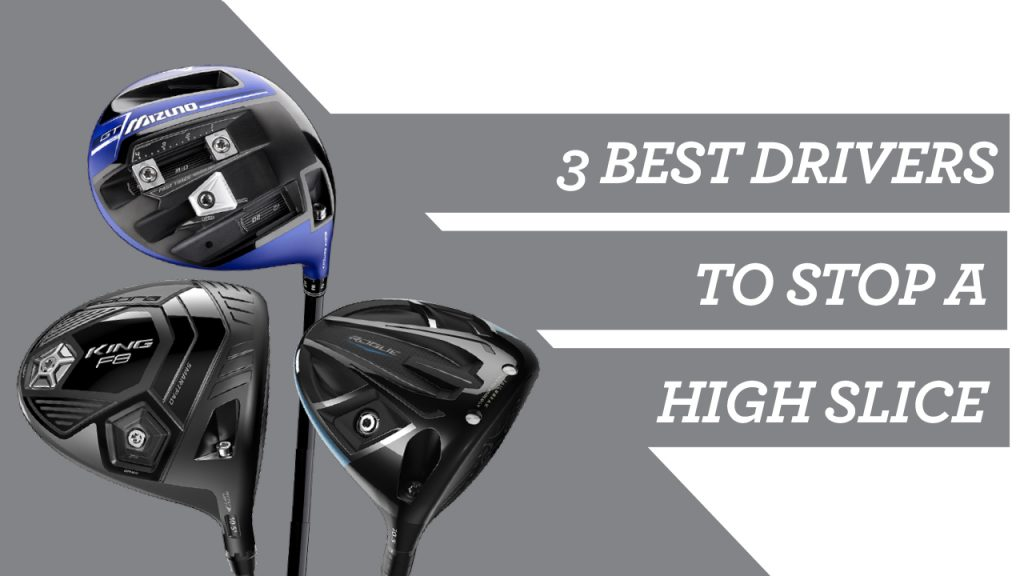 The 3 Best Drivers to Stop a High Slice: YouTube