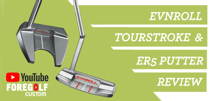 Review of Evnrolls TourStrike & ER5 Putters : YouTube
