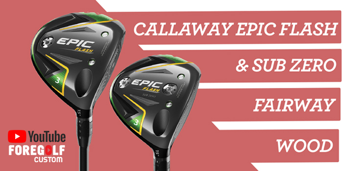 Callaway Epic Flash + Sub Zero Fairway Wood Review : YouTube