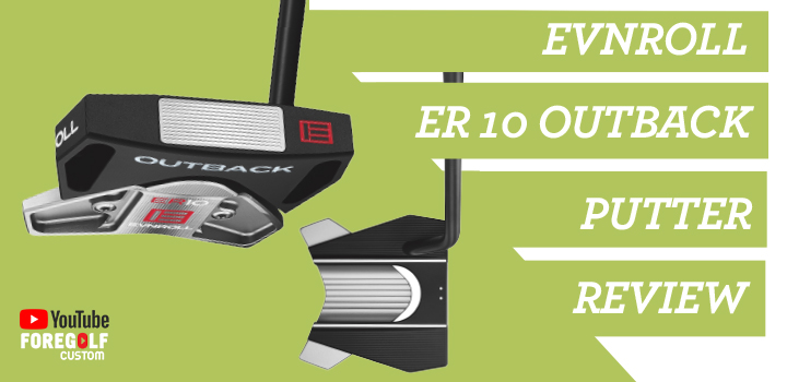 Evnroll ER10 Outback Putter Review : YouTube