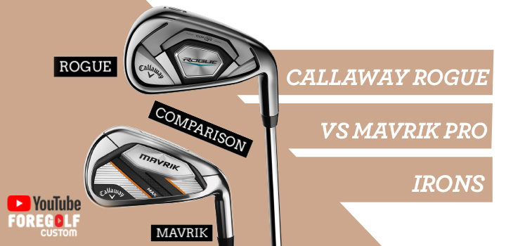 Callaway Irons Comparison Mavrik Max vs Rogue Irons : YouTube